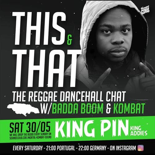 This & That I Big Badda Boom w/ King Pin (King Addies)