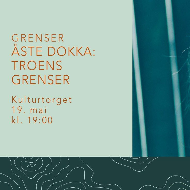 Åste Dokka: Troens Grenser