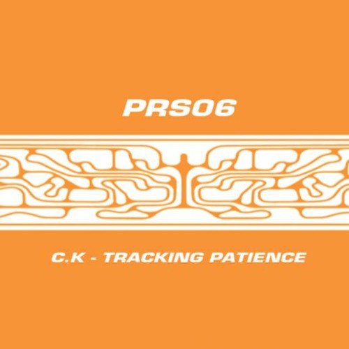 C.K - Tracking Patience (PRS06)