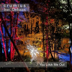 You Lock Me Out - feat. Dehaas