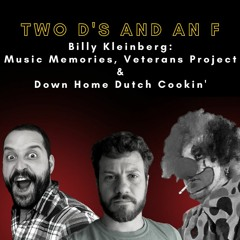 Billy Kleinberg: Music Memories, Veteran's Project, and Down Home Dutch Cookin' - Ep. 13