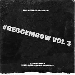#REGGEMBOW VOL 3 by Pau Mestres