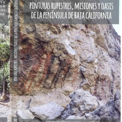 Pinturas Rupestres Misiones y Oasis de la Península de la Baja California