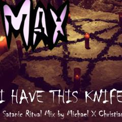 I Have This Knife (Satanic Ritual Mix)