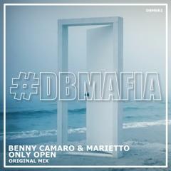 Benny Camaro & Marietto - Only Open (Original Mix) [FREE DOWNLOAD]