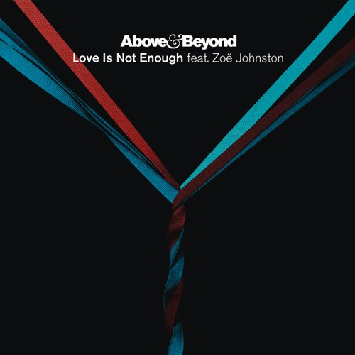 Love Is Not Enough (Radio Edit) [feat. Zoë Johnston]