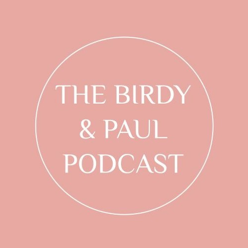 The Birdy and Paul Podcast Episode 1