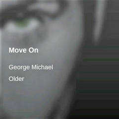George Michael - Move On (In Loving Memory 2021 Mix)