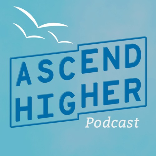 Ascend Higher: The Podcast