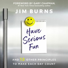 HAVE SERIOUS FUN by Jim Burns | Lesson One