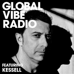 Global Vibe Radio 214 Feat. Kessell (Granulart Recordings, PoleGroup)
