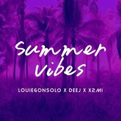 Summer Vibes louiegonsolo X DEEJ X X2MI