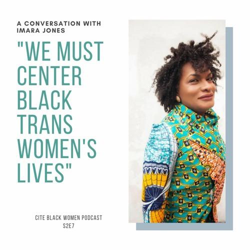 S2E7: We Must Center Black Trans Women in This Struggle - Imara Jones