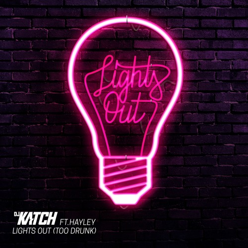 Lights Out (Too Drunk) [feat. Hayla]