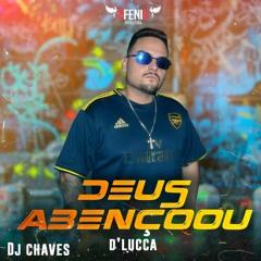 D Lucca - Deus Abençoou (DJ CHAVES)