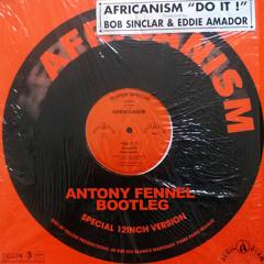 [FREE DOWNLOAD] Bob Sinclar & Eddie Amador - Do It (Antony Fennel Bootleg)