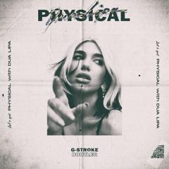 Dua Lipa - Physical (G-Stroke Bootleg)