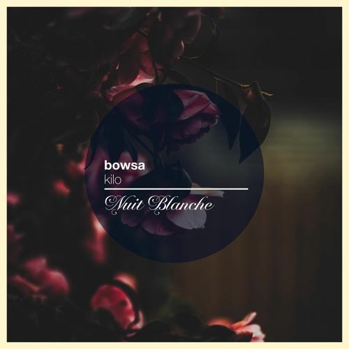 Bowsa - Kilo