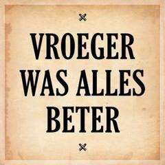VROEGER WAS ALLES BETER 2021