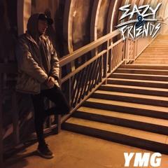 Eazy & Friends Radio Guest Mix - YMG