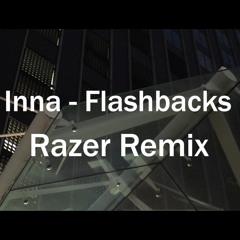 Inna - Flashbacks   Razer Remix
