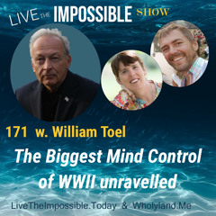 171 w. William Toel: The Biggest Mind Control of WWII Unravelled
