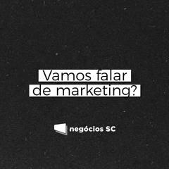 Vamos falar de marketing?