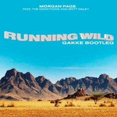 Morgan Page - Running Wild feat. The Oddictions and Britt Daley (Gakke Extended Bootleg)