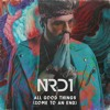 Download NRD1 - All Good Things (Come To An End) Mp3