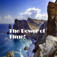 The Power of Time!