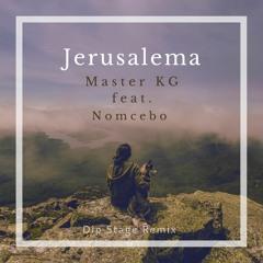 Master KG Feat.Nomcebo - Jerusalema (Dip Stage Remix)