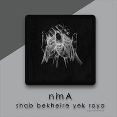 nimA - shab bekheire yek roya.mp3