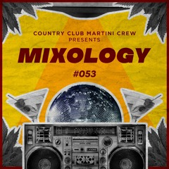 Country Club Martini Crew presents... Mixology Vol. 53