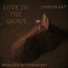 Love In The Grave[Prod.by.Lyndon K].mp3