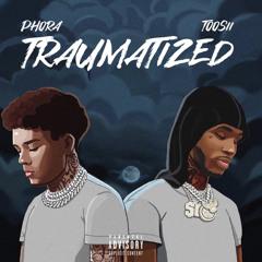 Phora - Traumatized FT. Toosii