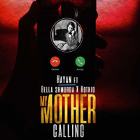 My Mother Calling (feat. Bella Shmurda & Hotkid)