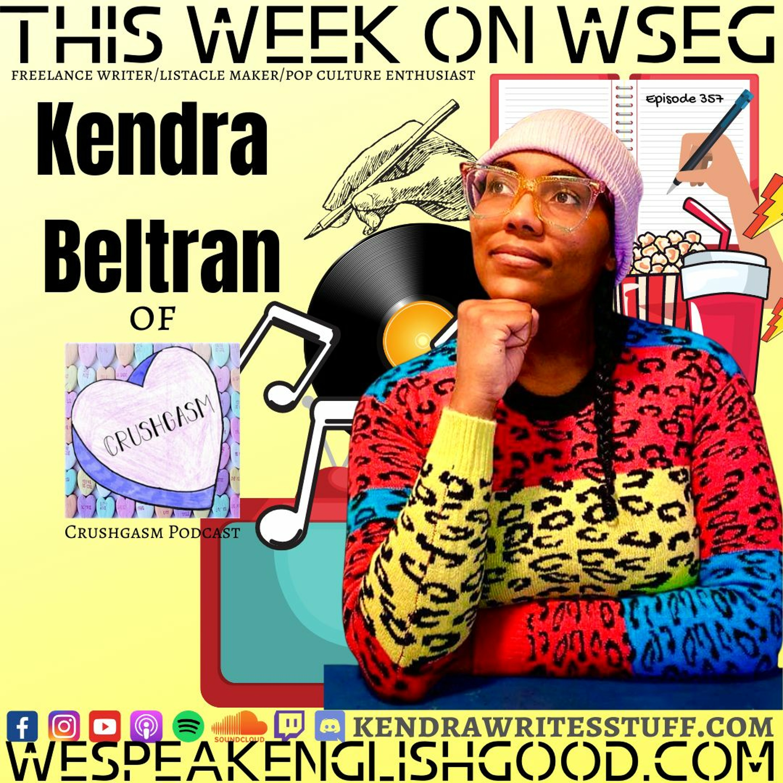 Episode 357 - Kendra Beltron (Journalist/Writer)