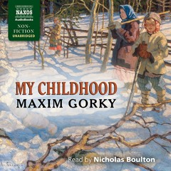Maxim Gorky – My Childhood (sample)