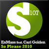 EnMass feat. Cari Golden - So Please 2010 (Randy Boyer Mix)