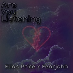 Are You Listening Ft. Fearjahh(prod. OT.Flame)