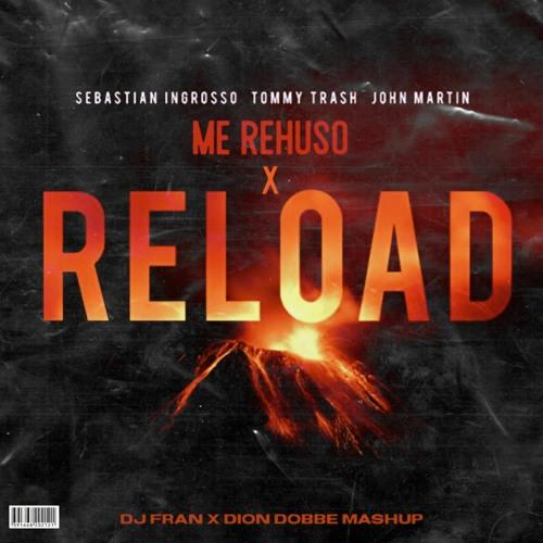 Me Rehuso X Reload (Dion Dobbe & Dj Fran Mashup) [FILTERED]