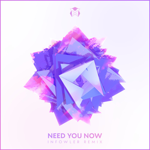 Marcix - Need You Now (Infowler Remix)