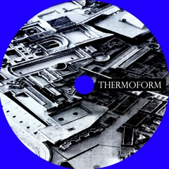 Thermoform (Live Session Fragment/Tape Version)