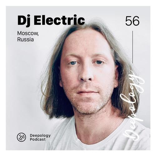 Deepology Podcast #056 | Dj Electric