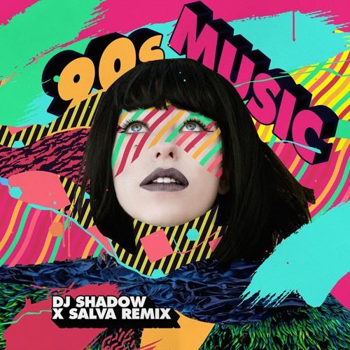 90s Music (DJ Shadow x Salva Remix)