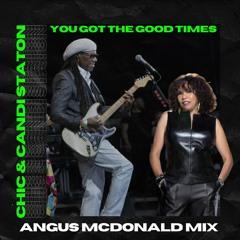 Chic & Candi Staton - You Got The Good Times (Angus McDonald Mix)