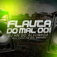 FLAUTA DO MAL 001 - NA ONDA DO KUNK - ( DJ HN DO ALVORADA )