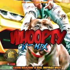 WHOOPTY V-MIX Ft. LOJIK REAZON  X  CJ  X  Drake
