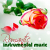 Romantic Instrumental Music – The Most Romantic Instrumental Love Songs Collection, Candlelight Dinner Party Music