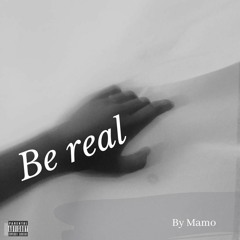 Be real (Prod. Barney)